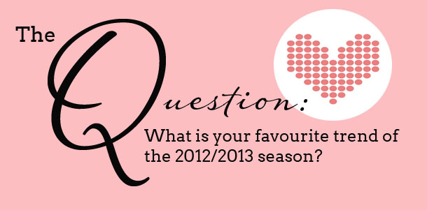 The Question: Favourite Trends for 2012/2013 | SouthBound Bride