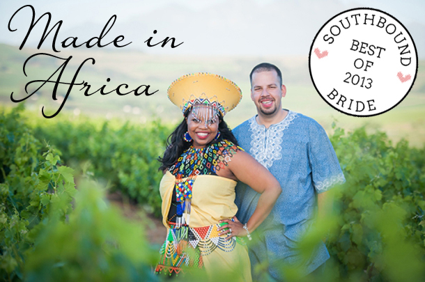Top 10 Weddings of 2013 {Made in Africa} | SouthBound Bride