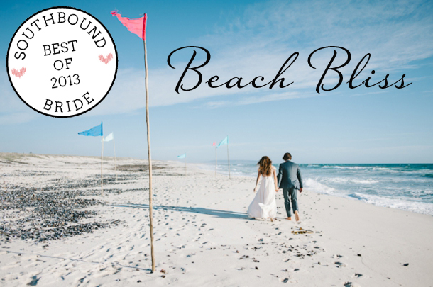 Top 10 Weddings of 2013 {Beach Bliss} | SouthBound Bride