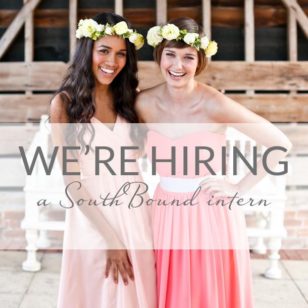 Announcement: Were Hiring! | SouthBound Bride