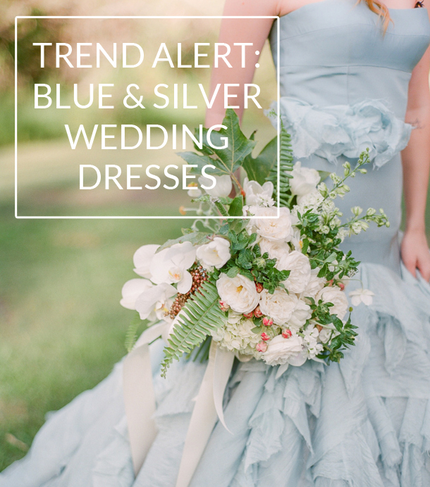 Trend Alert: Blue & Silver Wedding Dresses | SouthBound Bride