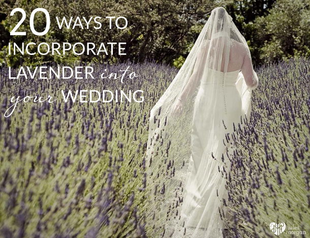 20 Ways to Incorporate Lavender Into Your Wedding | SouthBound Bride